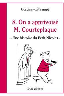 On a apprivoisé M.Courteplaque de Jean-Jacques Sempé, René Goscinny - fiche descriptive