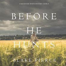 Before He Hunts (A Mackenzie White Mystery—Book 8)