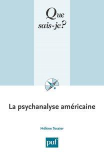 La psychanalyse américaine - Hélène Tessier