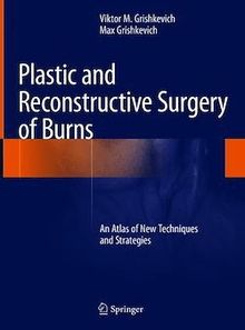 Plastic and Reconstructive Surgery of Burns