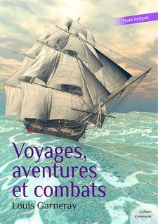 Voyages, aventures et combats (Autobiographie d