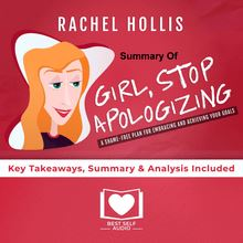 Summary of Girl, Stop Apologizing by Rachel Hollis