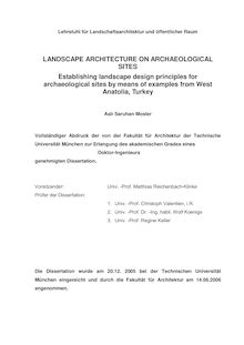 Landscape architecture on archaeological sites [Elektronische Ressource] : establishing landscape design principles for archaeological sites by means of examples from West Anatolia, Turkey / Aslı Saruhan Mosler