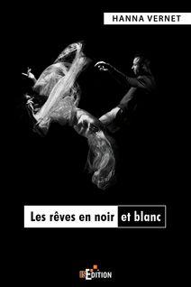 Les rêves en noir et blanc - Hanna Vernet