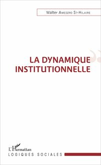 La dynamique institutionnelle