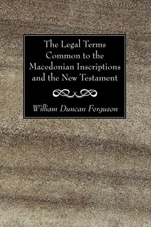 The Legal Terms Common to the Macedonian Inscriptions and the New Testament