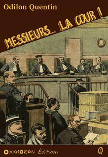 Messieurs... la cour ! - Charles Richebourg