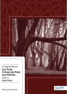 Les Trois Crimes du Pont aux Merles - Alain Gurly