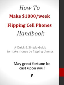 How To Make $1000 A Week Flipping Cell Phones