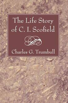 The Life Story of C. I. Scofield