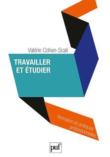 Travailler et étudier - Valérie Cohen-Scali