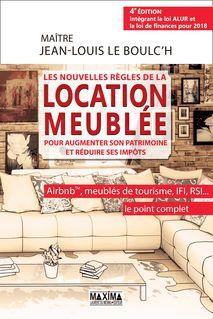 Les nouvelles règles de la location meublée pour augmenter son patrimoine et réduire ses impôts - Jean-Louis Le Boulc