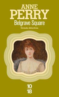 Belgrave Square - Anne-Marie CARRIÈRE, Anne PERRY