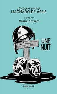 Une nuit - Morgane Houdemont, Emmanuel Tugny, Joaquim Maria Machado de Assis