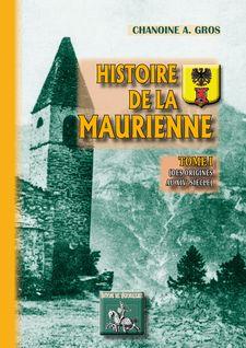 Histoire de la Maurienne (Tome Ier) - Chanoine A. Gros