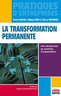 La transformation permanente - Patrick Dugois, Philippe Béon, Thierry Gauthron