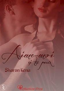 Aime-moi si tu peux - Sharon Kena