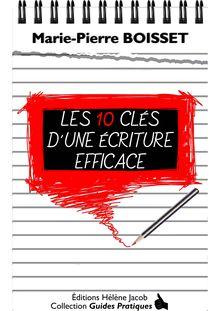 Les 10 clés d'une écriture efficace de Marie-Pierre BOISSET - fiche descriptive