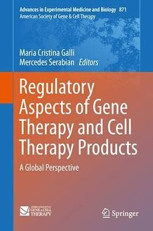 Regulatory Aspects of Gene Therapy and Cell Therapy Products