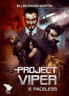 Project Viper - 2 - Faceless - Ellen Raven Martin, Era Editions, Yanis Cardin