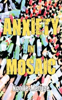 Anxiety in Mosaic
