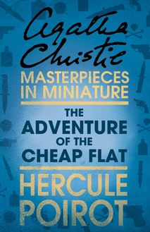 The Adventure of the Cheap Flat: A Hercule Poirot Short Story