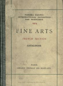 Fine arts, French section. Catalogue of works in painting, drawings, sculpture, medals-engravings and lithographs