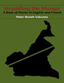 Straddling the Mungo: A Book of Poems in English and French