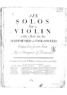 Partition complète, 6 violon sonates, 6 Solos for a Violin with a Bass for the Harpsicord or Violoncello. Compos