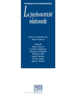 Psychosomatique relationnelle et psychomotricité - Anne Gatecel