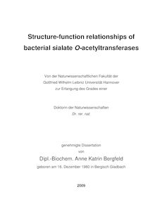 Structure-function relationships of bacterial sialate O-acetyltransferases [Elektronische Ressource] / von Anne Katrin Bergfeld