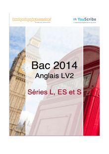 Corrigé bac 2014 - Séries L, ES et S - LV2 anglais
