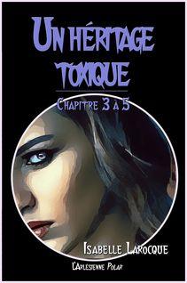 Un héritage toxique - Isabelle Larocque, l