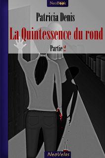 La Quintessence du rond partie II - Patricia Denis