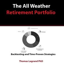 The All Weather Retirement Portfolio: Backtesting and Time Proven Strategies