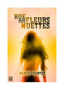 Rue des Fleurs Muettes de Manou FUENTES - fiche descriptive