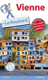 Guide du Routard Vienne 2017/18 - Collectif