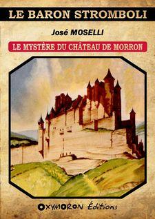 Le mystère du château de Morron - José Moselli