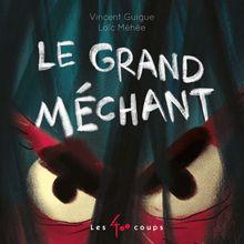 Le Grand Méchant de Vincent Guigue - fiche descriptive