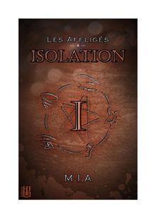 Les Affligés - Volume 1 : Isolation de M.I.A - fiche descriptive