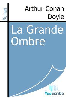 La Grande Ombre de Arthur Conan Doyle - fiche descriptive