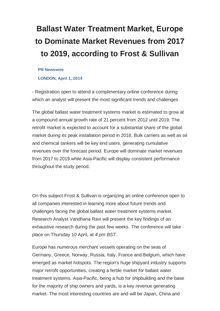Ballast Water Treatment Market, Europe to Dominate Market Revenues from 2017 to 2019, according to Frost & Sullivan
