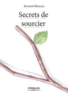 Secrets de sourcier - Bernard Blancan