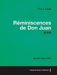 Reminiscences de Don Juan S.418 - For Solo Piano (1841)