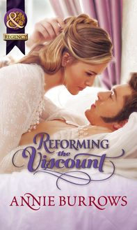 Reforming the Viscount (Mills & Boon Historical)