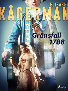 Gränsfall 1788 - Elisabet Kågerman