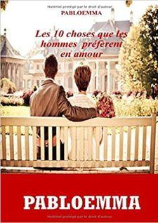 Les dix choses que les hommes préfèrent en amour - Pabloemma