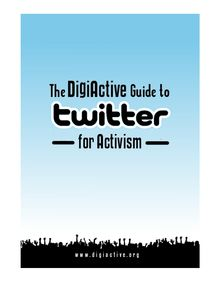 Download - A DigiActive Guide to Twitter-v9