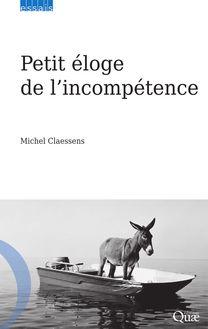 Lire Petit éloge de l'incompétence de Michel Claessens