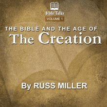 The Bible And The Age Of The Creation - Volume 1